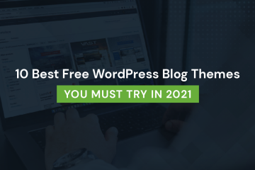 10 Best Free WordPress Blog Themes you must try in 2021