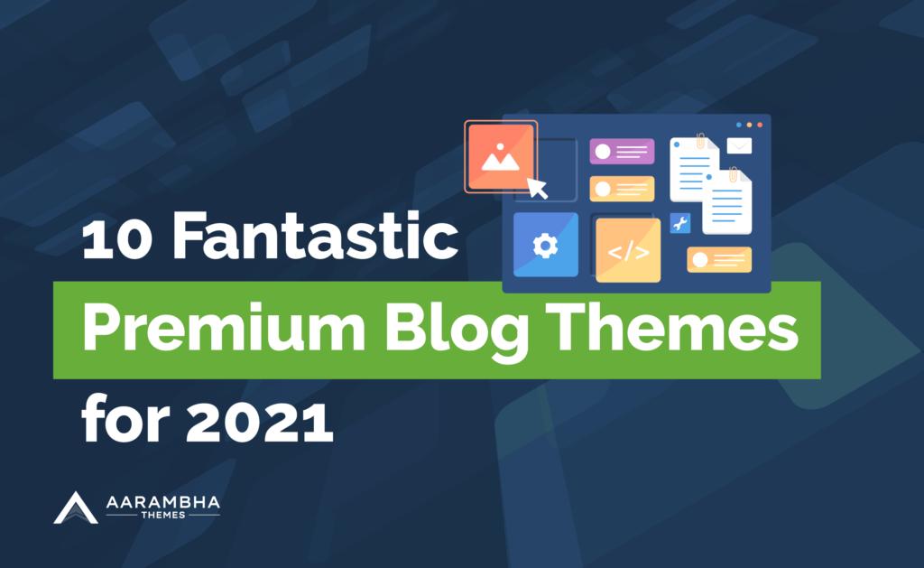 Top 10 Fantastic WordPress Premium Themes of 2021