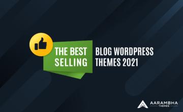 The Best Selling Blog WordPress Themes 2021