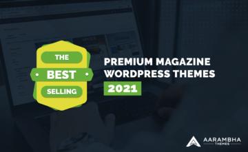 The Best Selling Premium Magazine WordPress Themes 2021